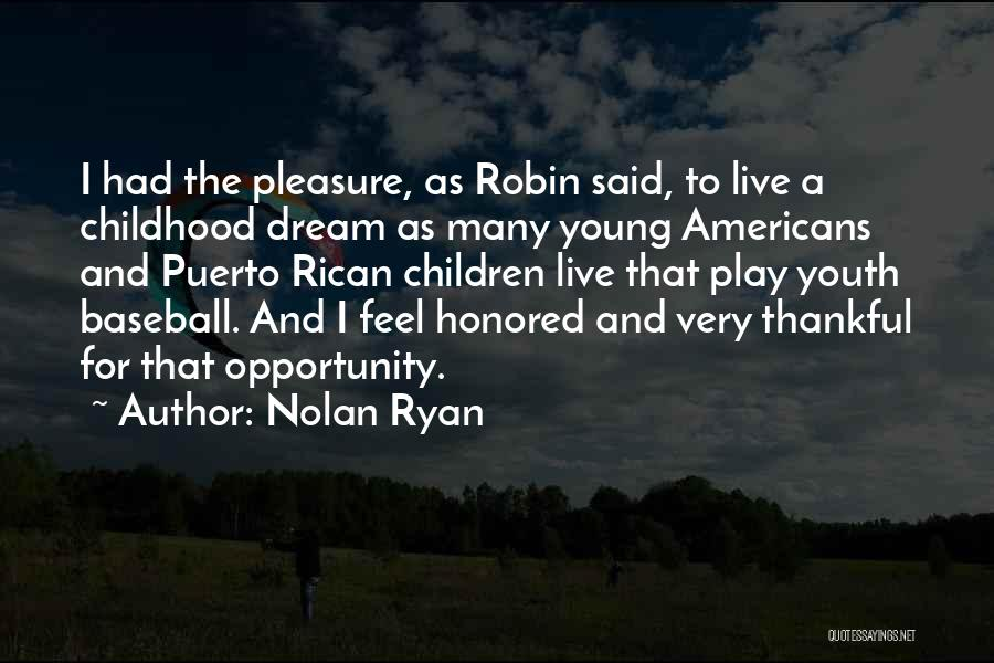 Dream Play Quotes By Nolan Ryan
