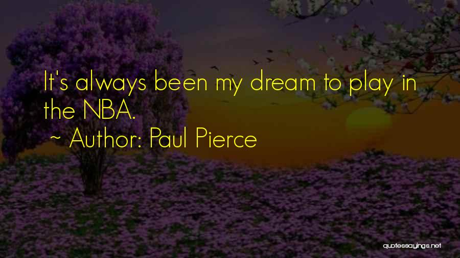 Dream Play Quotes By Paul Pierce
