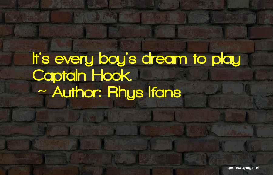 Dream Play Quotes By Rhys Ifans