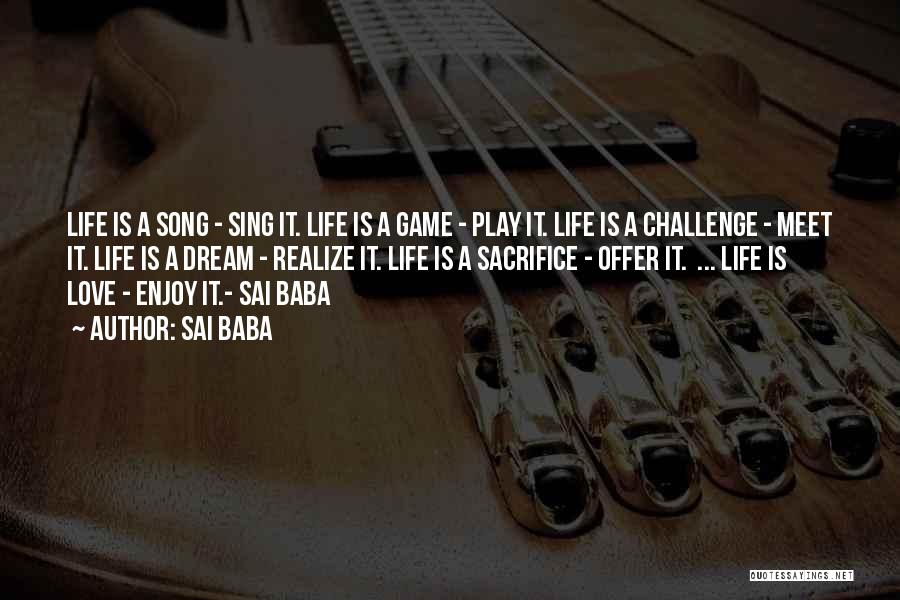 Dream Play Quotes By Sai Baba