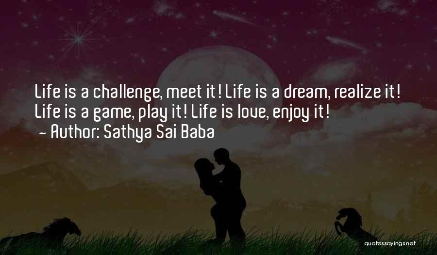 Dream Play Quotes By Sathya Sai Baba