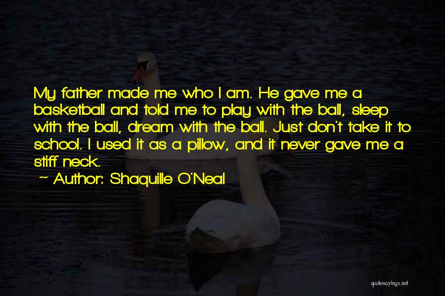 Dream Play Quotes By Shaquille O'Neal