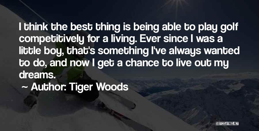 Dream Play Quotes By Tiger Woods