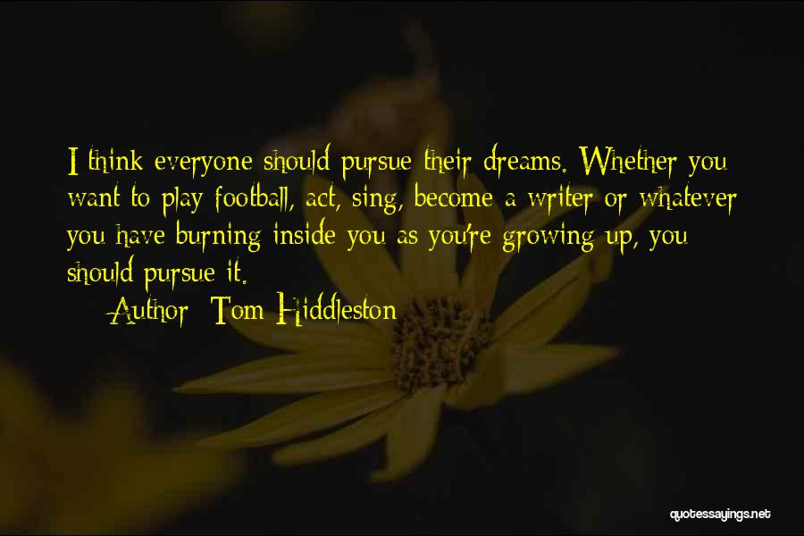 Dream Play Quotes By Tom Hiddleston