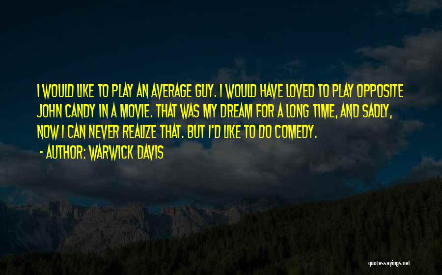 Dream Play Quotes By Warwick Davis