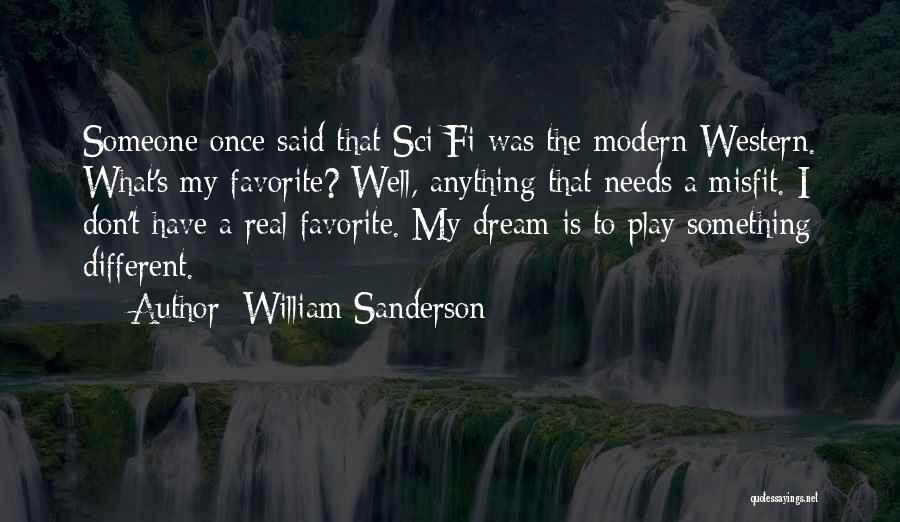 Dream Play Quotes By William Sanderson