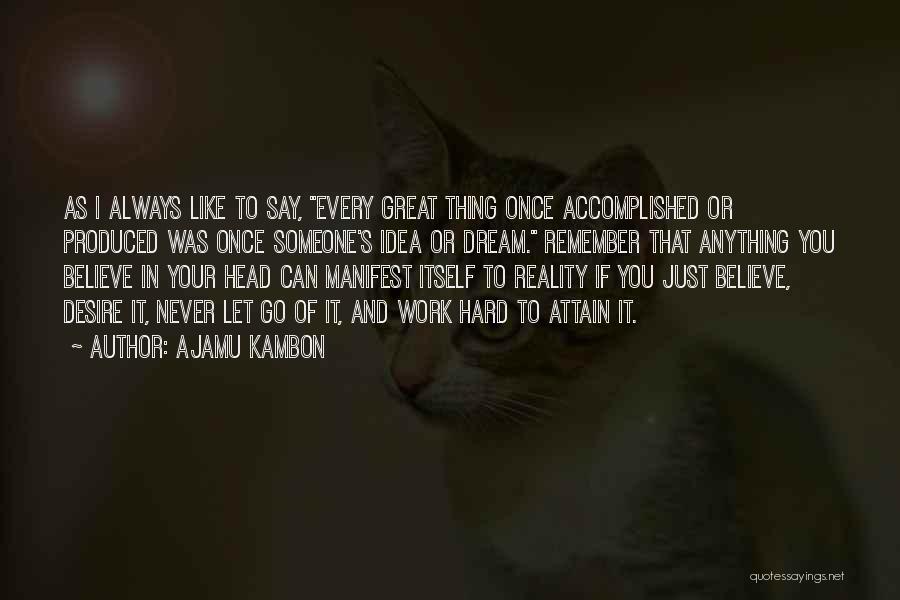 Dream Work Hard Quotes By Ajamu Kambon