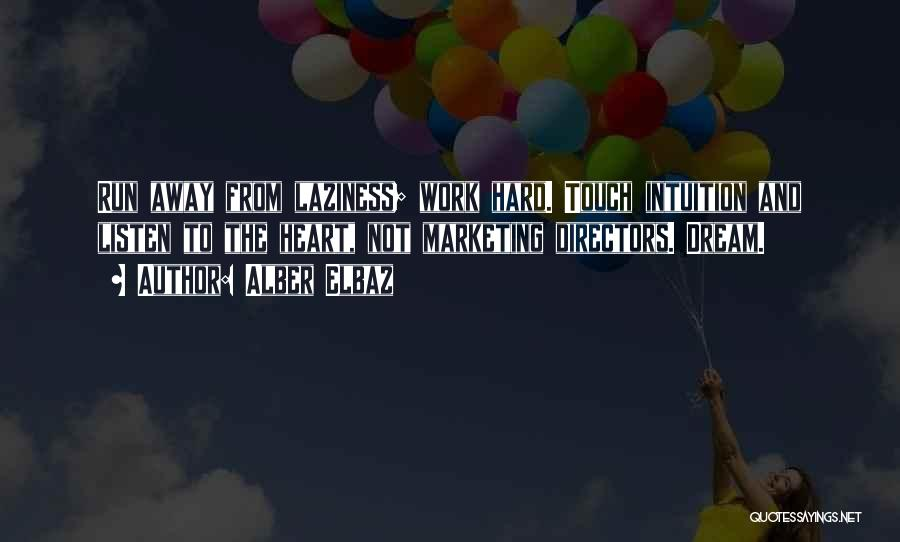 Dream Work Hard Quotes By Alber Elbaz