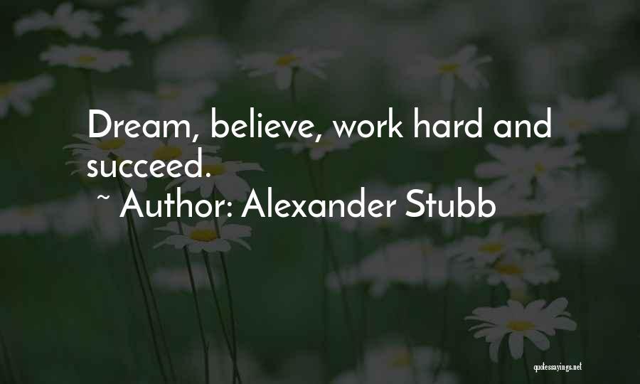 Dream Work Hard Quotes By Alexander Stubb
