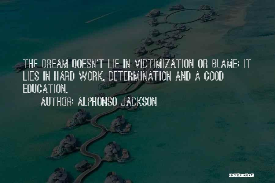 Dream Work Hard Quotes By Alphonso Jackson