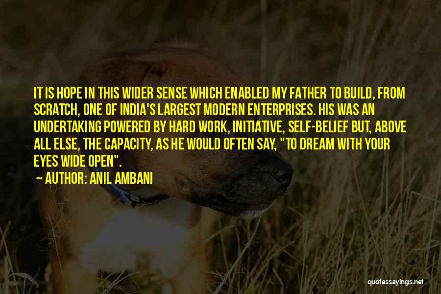 Dream Work Hard Quotes By Anil Ambani