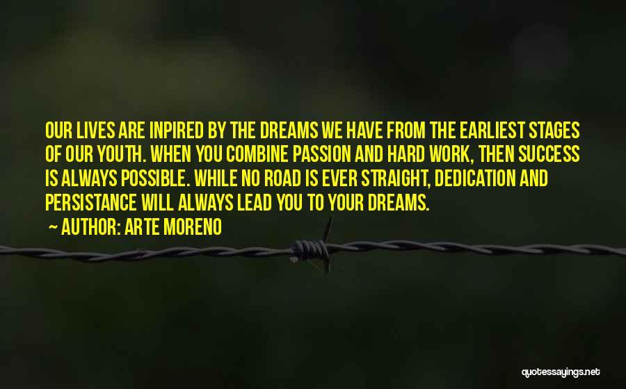 Dream Work Hard Quotes By Arte Moreno