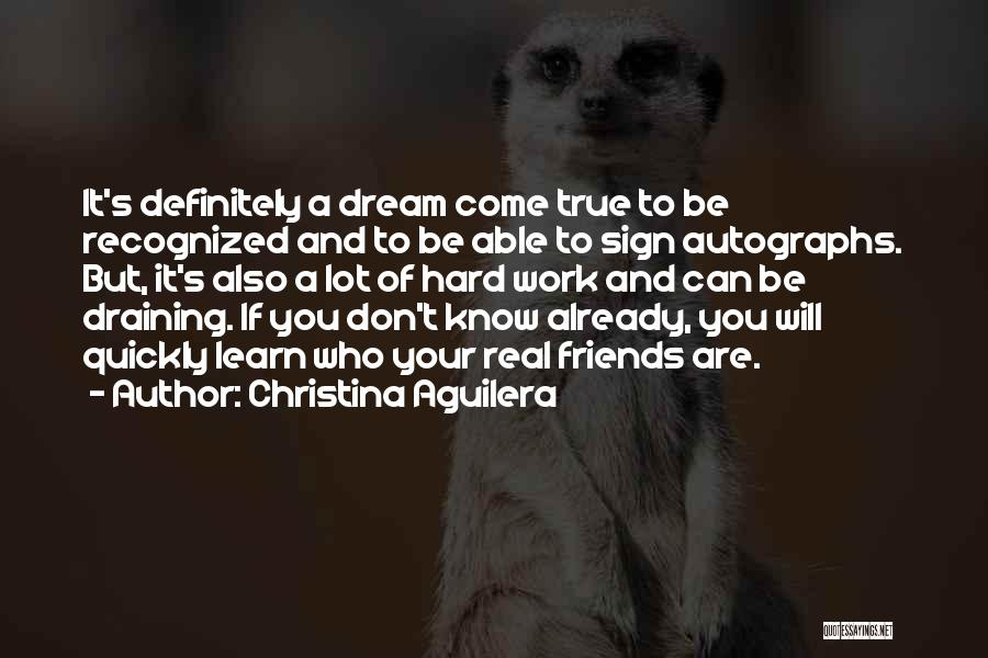 Dream Work Hard Quotes By Christina Aguilera