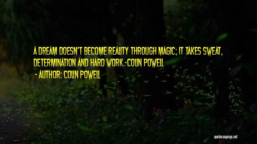 Dream Work Hard Quotes By Colin Powell