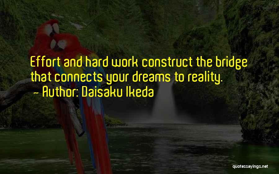 Dream Work Hard Quotes By Daisaku Ikeda
