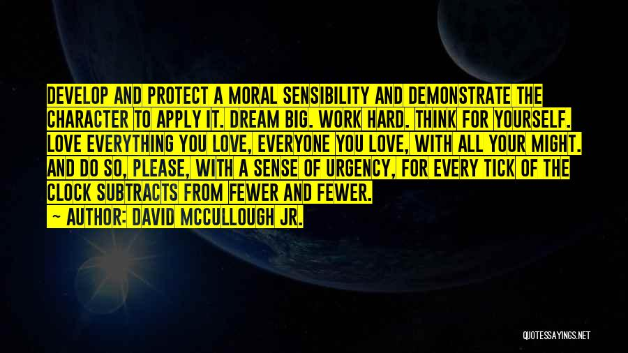 Dream Work Hard Quotes By David McCullough Jr.