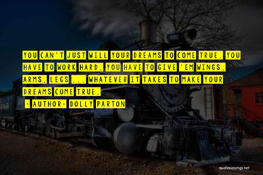 Dream Work Hard Quotes By Dolly Parton