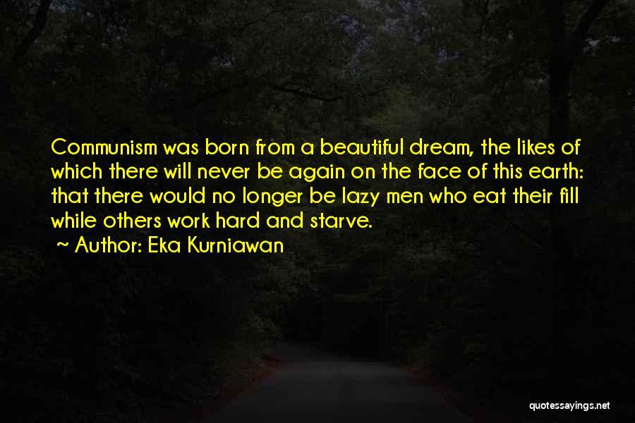 Dream Work Hard Quotes By Eka Kurniawan