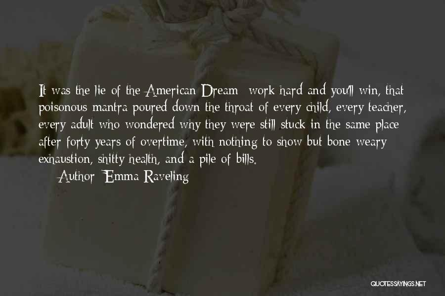 Dream Work Hard Quotes By Emma Raveling