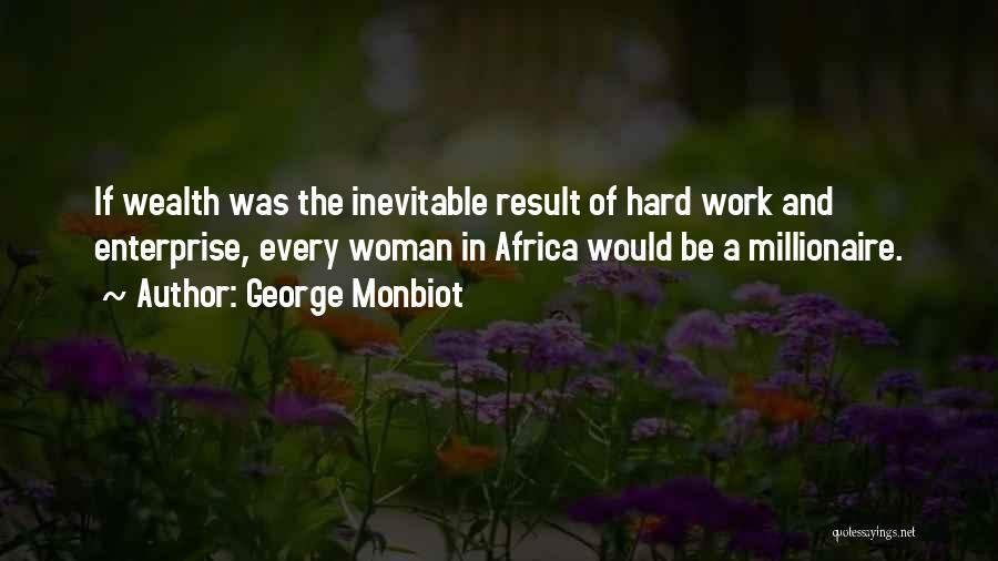 Dream Work Hard Quotes By George Monbiot