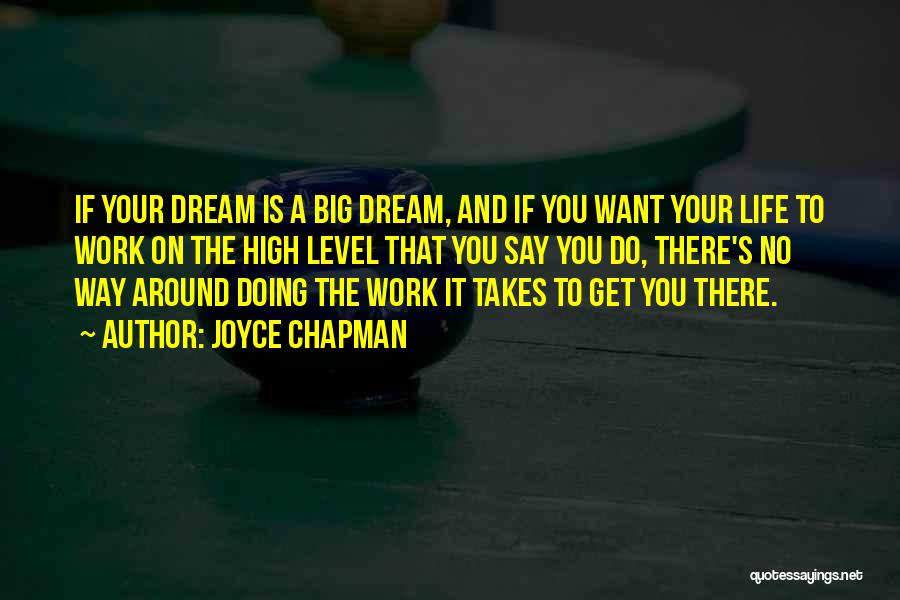 Dream Work Hard Quotes By Joyce Chapman