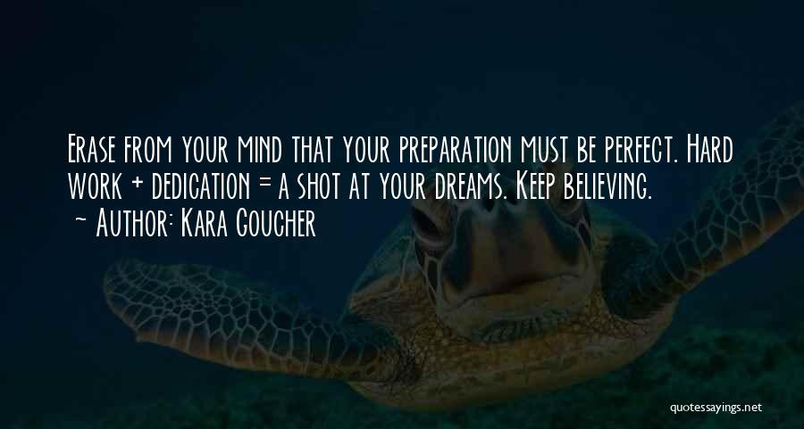 Dream Work Hard Quotes By Kara Goucher