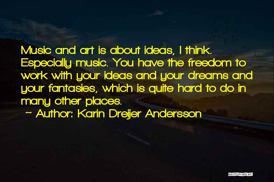 Dream Work Hard Quotes By Karin Dreijer Andersson