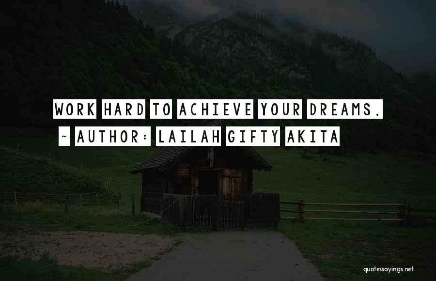 Dream Work Hard Quotes By Lailah Gifty Akita