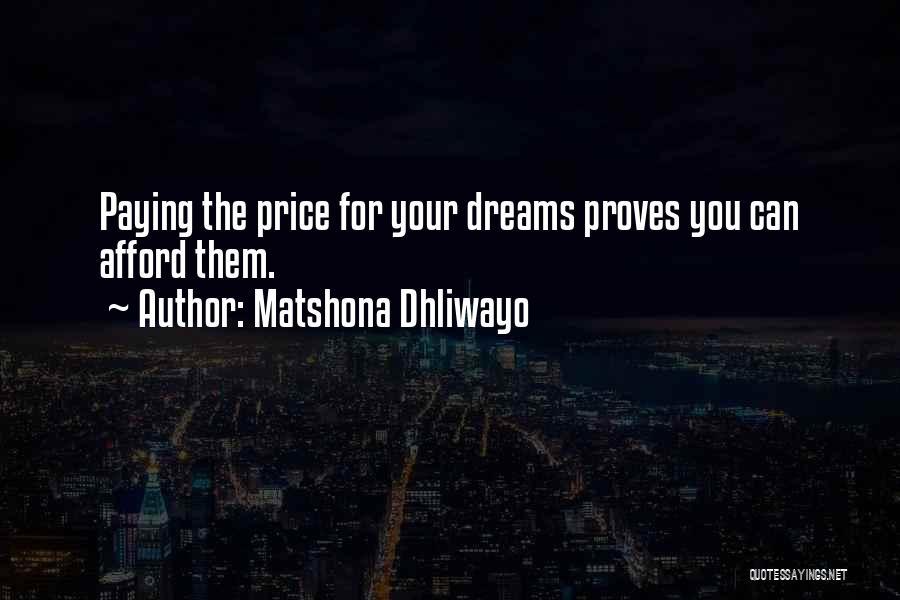Dream Work Hard Quotes By Matshona Dhliwayo