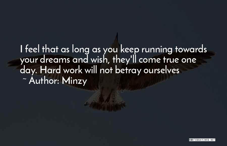 Dream Work Hard Quotes By Minzy