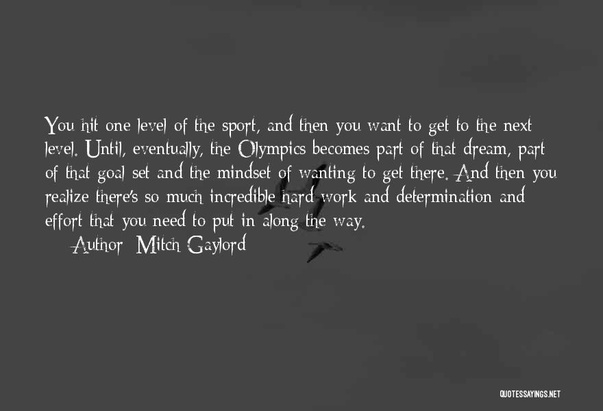 Dream Work Hard Quotes By Mitch Gaylord