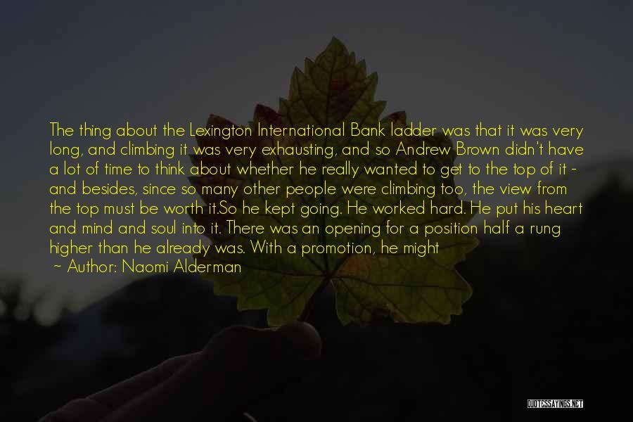 Dream Work Hard Quotes By Naomi Alderman