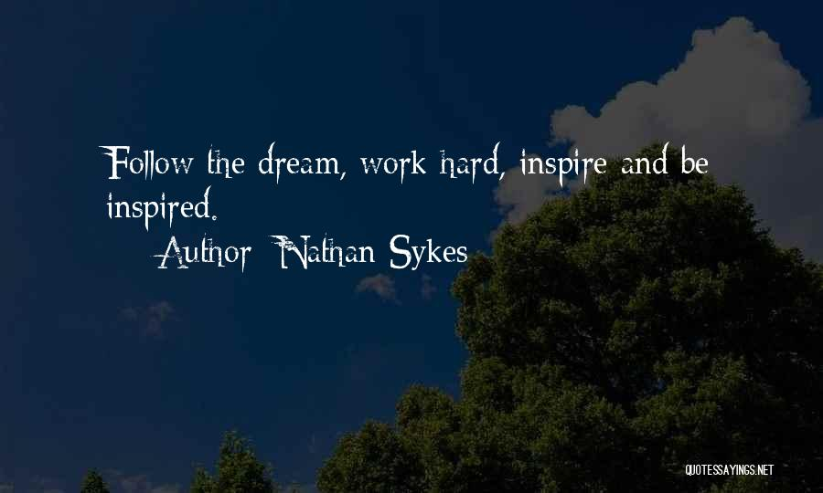Dream Work Hard Quotes By Nathan Sykes