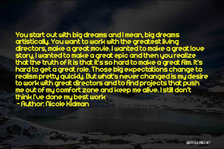 Dream Work Hard Quotes By Nicole Kidman