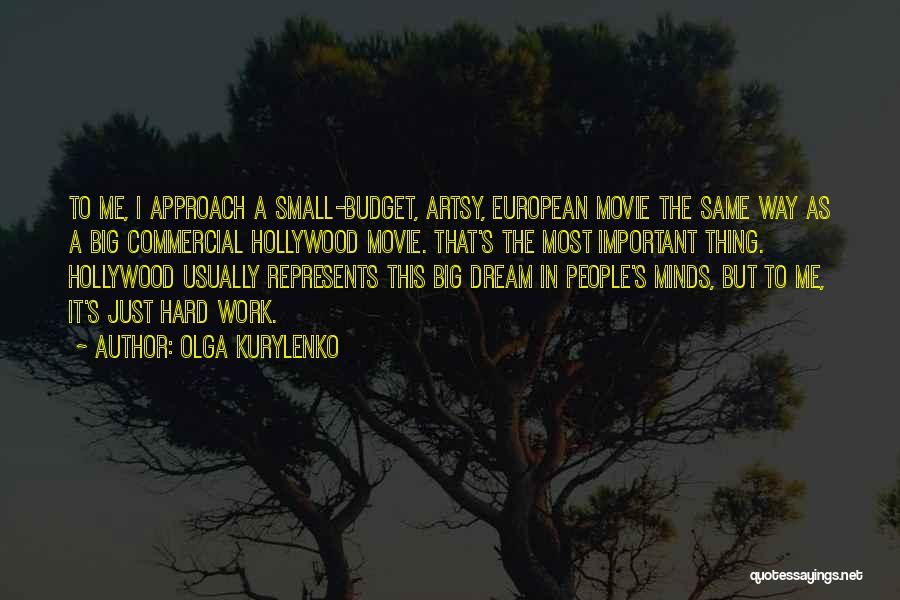 Dream Work Hard Quotes By Olga Kurylenko