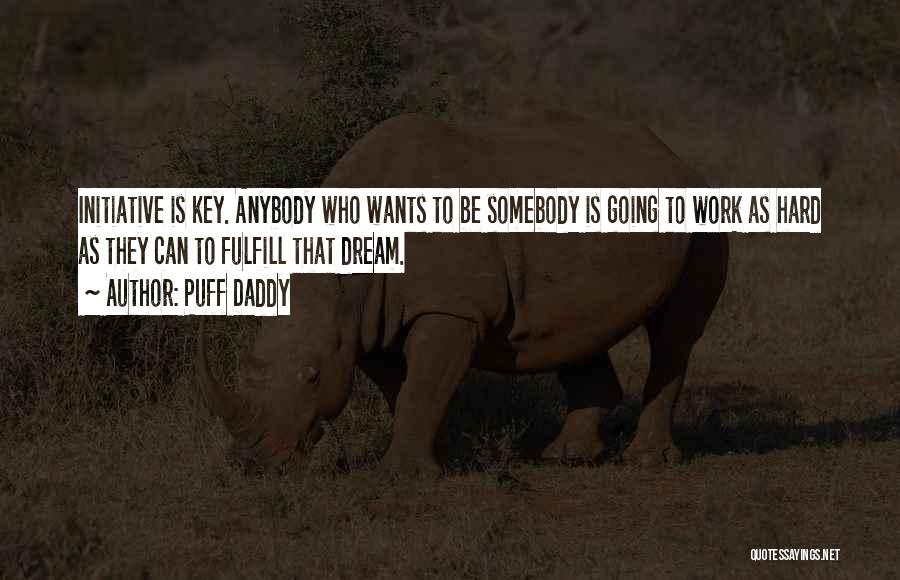 Dream Work Hard Quotes By Puff Daddy
