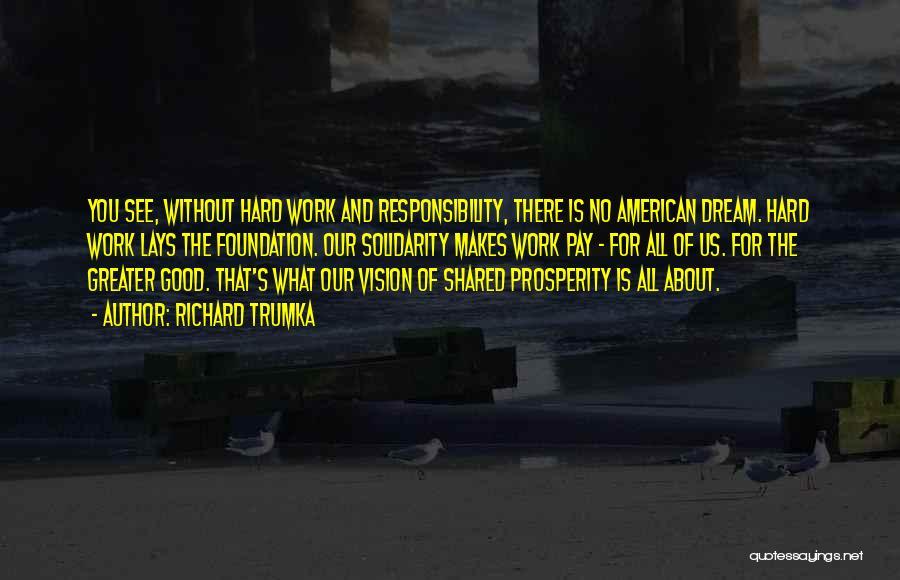 Dream Work Hard Quotes By Richard Trumka