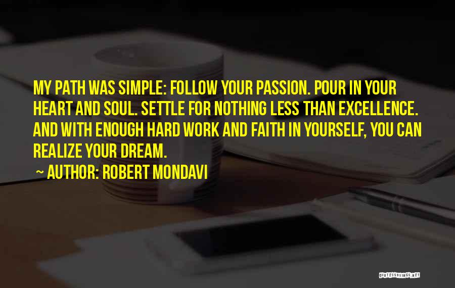 Dream Work Hard Quotes By Robert Mondavi