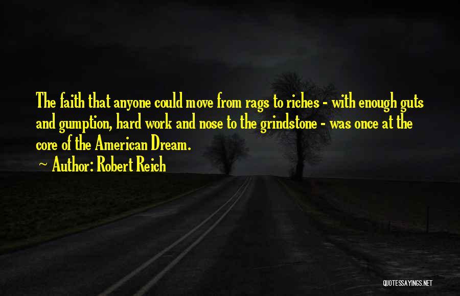 Dream Work Hard Quotes By Robert Reich