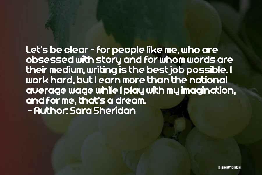Dream Work Hard Quotes By Sara Sheridan