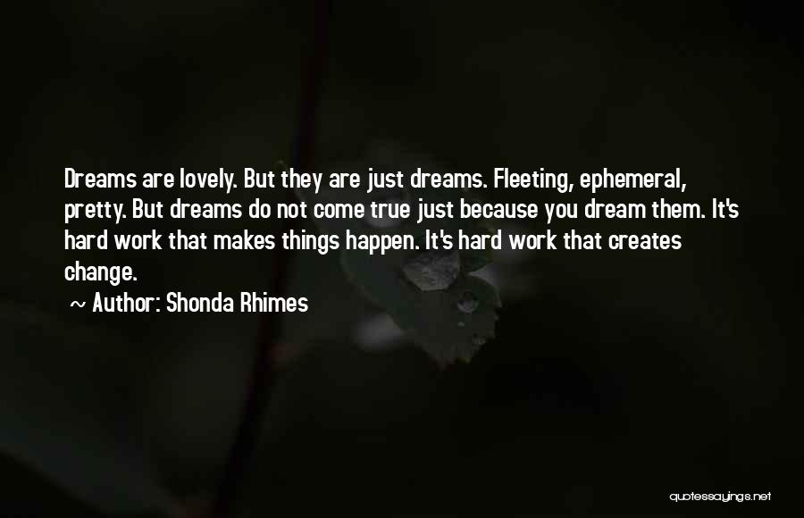 Dream Work Hard Quotes By Shonda Rhimes