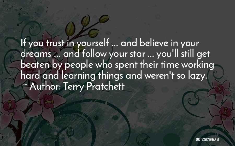 Dream Work Hard Quotes By Terry Pratchett
