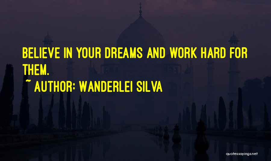 Dream Work Hard Quotes By Wanderlei Silva