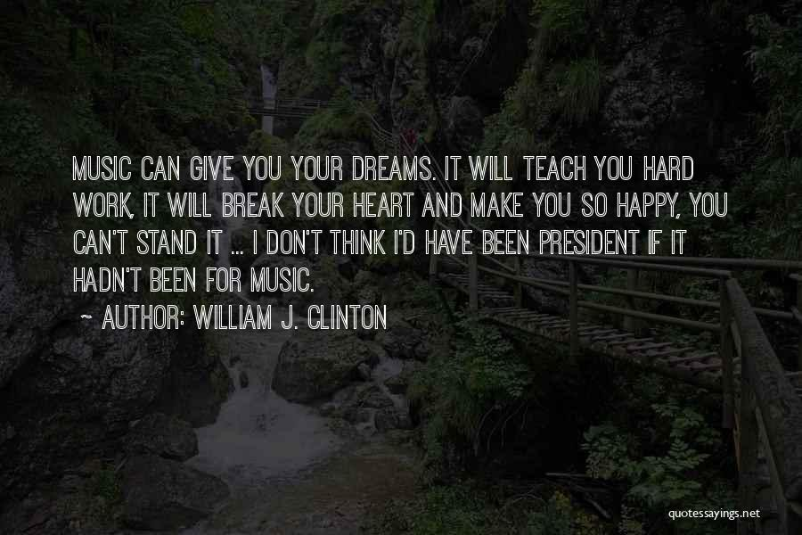 Dream Work Hard Quotes By William J. Clinton