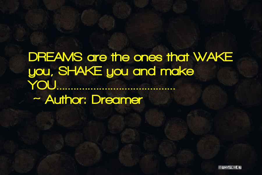 Dreamer Quotes 332896