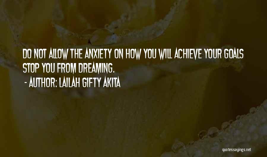 Dreaming And Goals Quotes By Lailah Gifty Akita