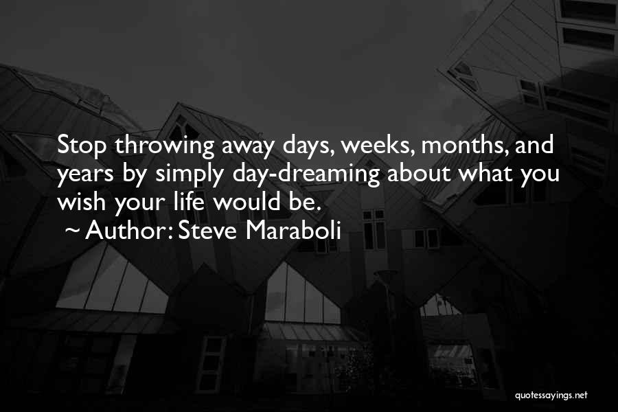 Dreaming And Goals Quotes By Steve Maraboli