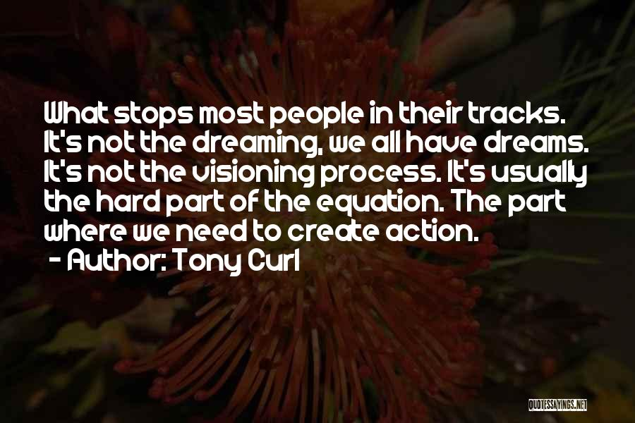 Dreaming And Goals Quotes By Tony Curl