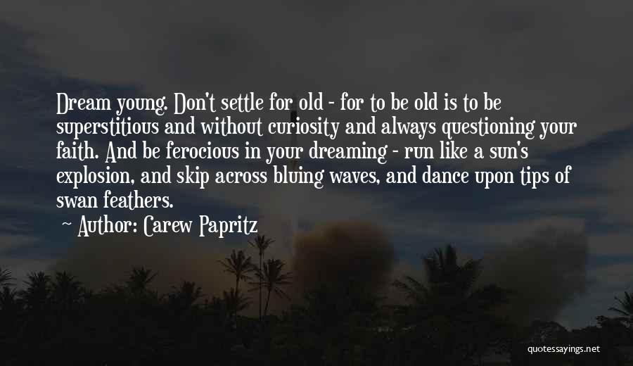Dreaming Of Someone You Like Quotes By Carew Papritz