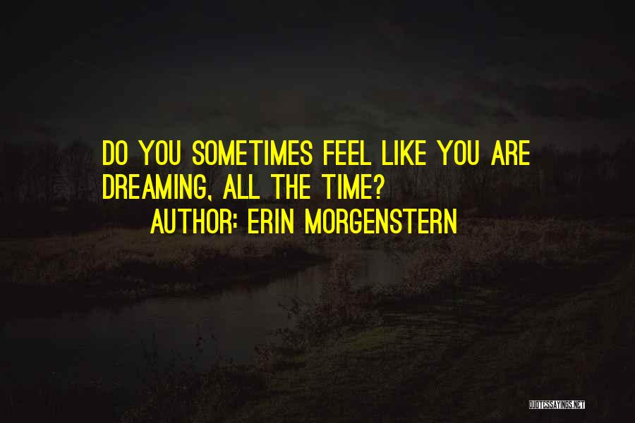Dreaming Of Someone You Like Quotes By Erin Morgenstern